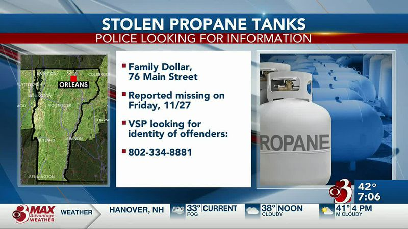 Vermont State Police are looking for information surrounding propane theft from a Family Dollar.